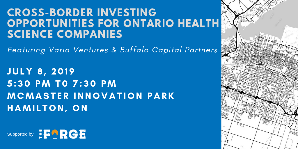 Cross-Border Investing Opportunities for Ontario Health Science Companies: Featuring Varia Ventures & Buffalo Capital Partners
